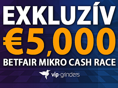 €5,000 Exkluzív Betfair Mikro Cash Race