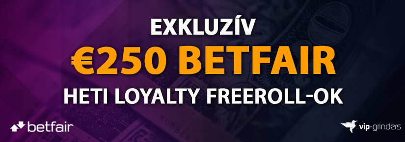 €250 Exkluzív Betfair Loyalty Freeroll-ok