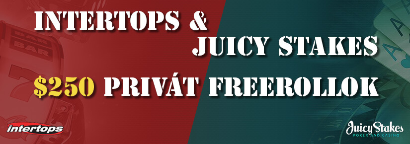 $250 Intertops és Juicy Stakes privát freeroll-ok – december